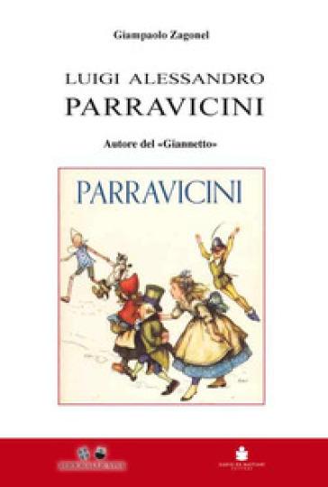 Luigi Alessandro Parravicini. Autore del «Giannetto» - Giampaolo Zagonel | Rochesterscifianimecon.com