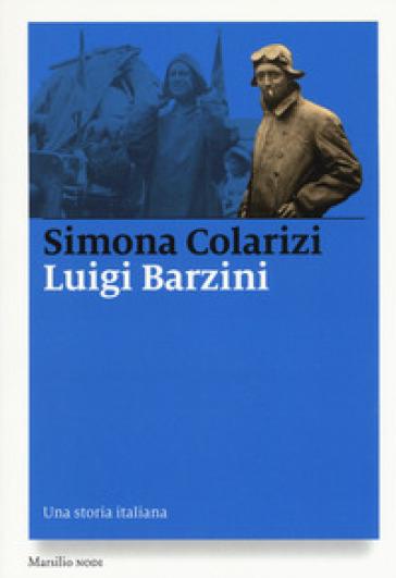 Luigi Barzini. Una storia italiana - Simona Colarizi | Thecosgala.com