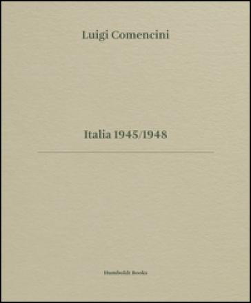 Luigi Comencini. Italia 1945-1948. Ediz. bilingue