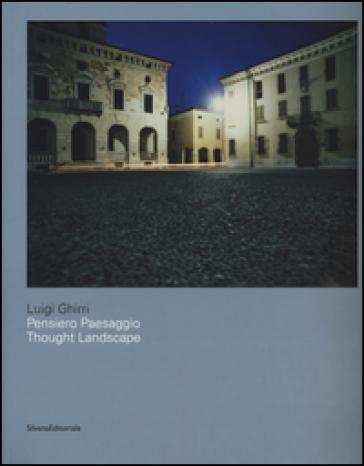 Luigi Ghirri. Pensiero paesaggio. Ediz. italiana e inglese - C. Benigni |