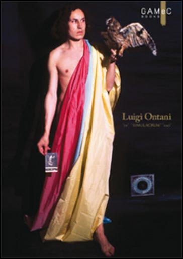 Luigi Ontani. «Er» «simulàcrum» «amò» - Giacinto Di Pietrantonio | Rochesterscifianimecon.com