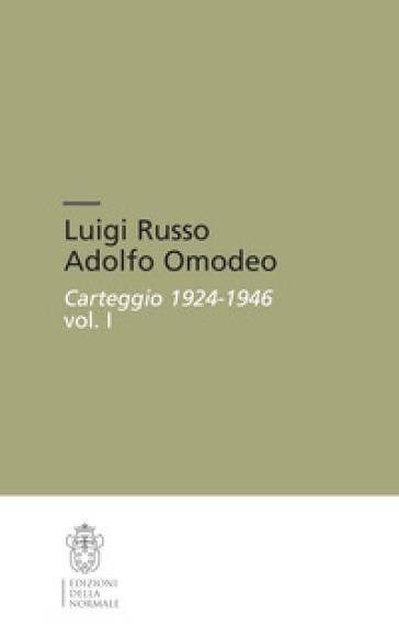 Luigi Russo Adolfo Omodeo. Carteggio 1924-1946 - A. Resta |