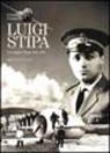 Luigi Stipa. Un sogno lungo una vita - Giorgio Evangelisti  