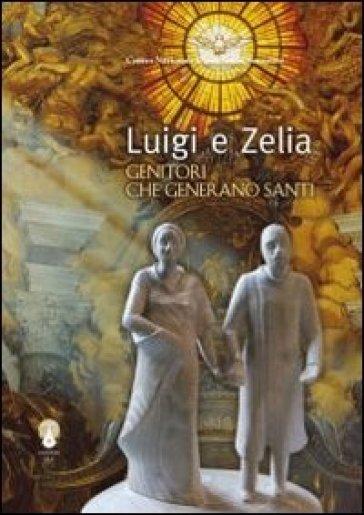 Luigi e Zelia. Genitori che generano santi - Centro nazionale carmelitano Vocazi |