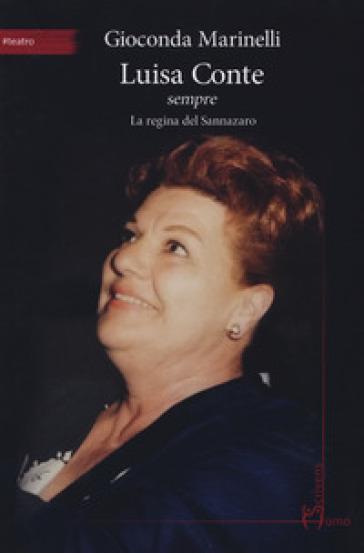 Luisa Conte sempre. La regina del Sannazaro - Gioconda Marinelli   Rochesterscifianimecon.com