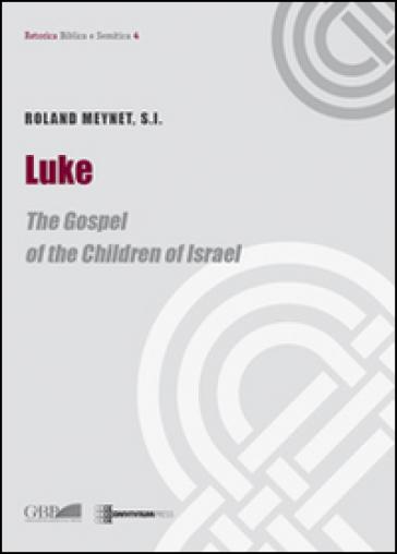 Luke. The gospel of the children of Israel - Roland Meynet | Kritjur.org
