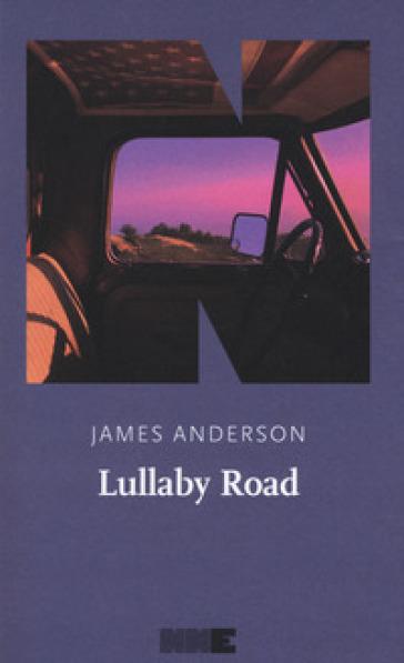 Lullaby Road. La serie del deserto. 1. - James Anderson |