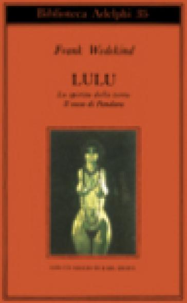 Lulù-Lo spirito della terra-Il vaso di Pandora - Frank Wedekind   Kritjur.org