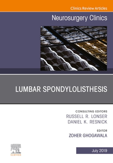Lumbar Spondylolisthesis, An Issue of Neurosurgery Clinics of North America, Ebook