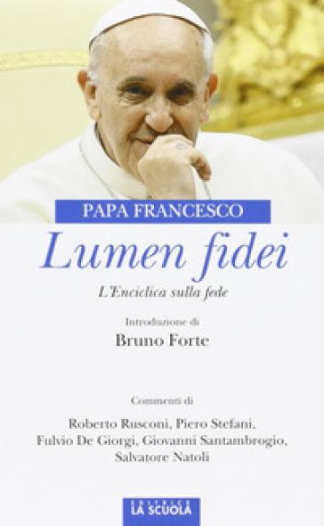 Lumen fidei. L'enciclica sulla fede. Ediz. commentata - Papa Francesco (Jorge Mario Bergoglio) | Jonathanterrington.com