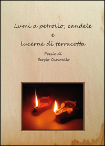 Lumi a petrolio, candele e lucerne di terracotta - Sergio Caravello | Kritjur.org
