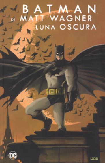 Luna oscura. Batman - Matt Wagner   Rochesterscifianimecon.com