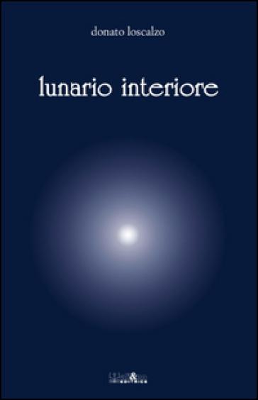 Lunario interiore - Donato Loscalzo |