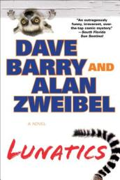 /Lunatics/Dave-Barry-Alan-Zweibel/ 978042525337