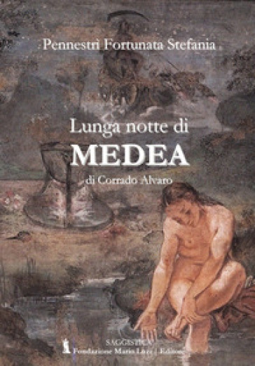 Lunga notte di Medea di Corrado Alvaro - Fortunata Stefania Pennestrì | Thecosgala.com