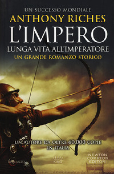 Lunga vita all'imperatore. L'impero - Anthony Riches |