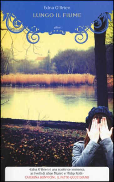 Lungo il fiume - Edna O'Brien |