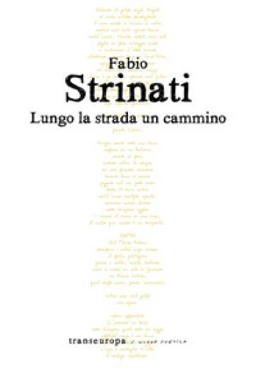 Lungo la strada un cammino - Fabio Strinati | Kritjur.org