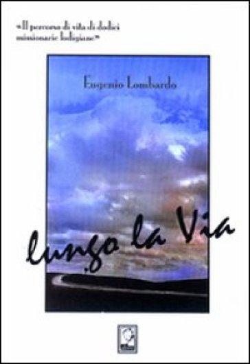Lungo la via - Eugenio Lombardo |