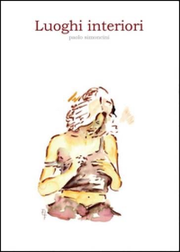 Luoghi interiori - Paolo Simoncini |