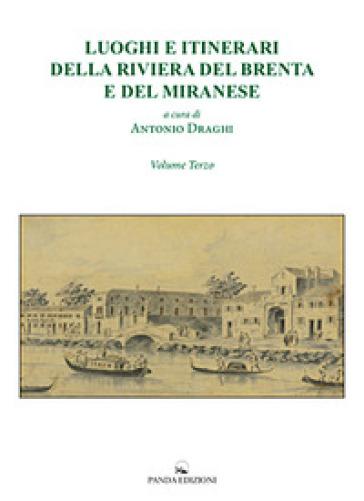 Luoghi e itinerari della riviera del Brenta e del Miranese. 3. - A. Draghi |