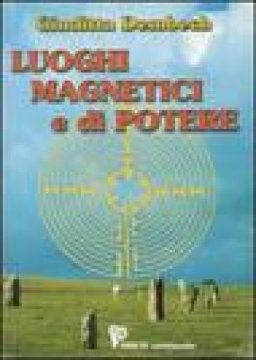 Luoghi magnetici e di potere - Giuditta Dembech |
