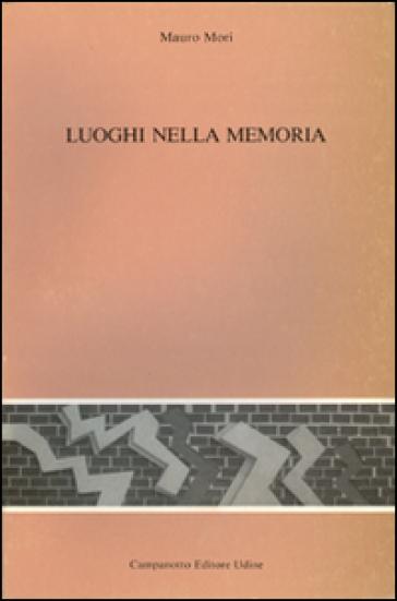 Luoghi nella memoria - Mauro Mori  