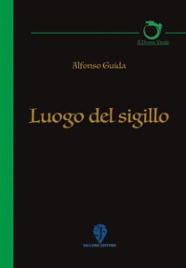 Luogo del sigillo - Alfonso Guida | Kritjur.org
