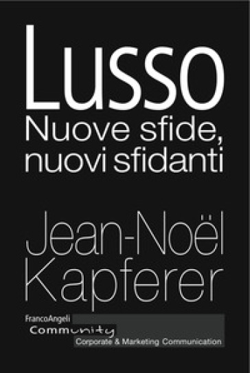Lusso. Nuove sfide, nuovi sfidanti - Jean-Noel Kapferer | Thecosgala.com