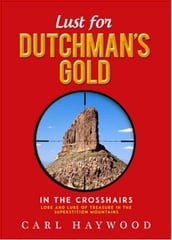 Lust for Dutchman s Gold