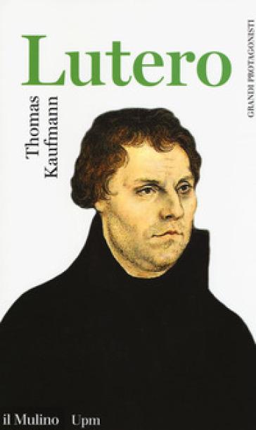Lutero - Thomas Kaufmann | Kritjur.org