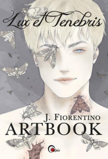 Lux et tenebris. Artbook - Fiorentino J. | Ericsfund.org