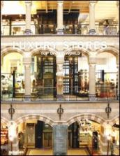 Luxury stores. Top of the world. Ediz. multilingue
