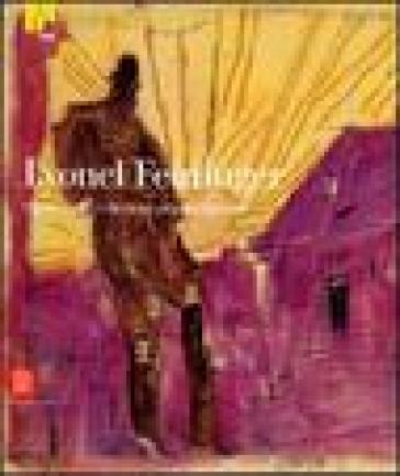 Lyonel Feininger. Opere dalle collezioni private italiane - Wolfgang Buche  