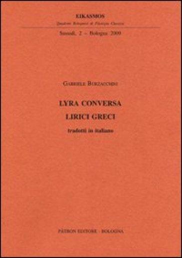 Lyra Conversa. Lirici greci - Gabriele Burzacchini   Rochesterscifianimecon.com
