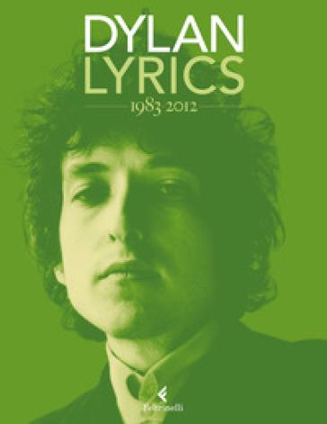Lyrics 1983-2012 - Bob Dylan | Thecosgala.com