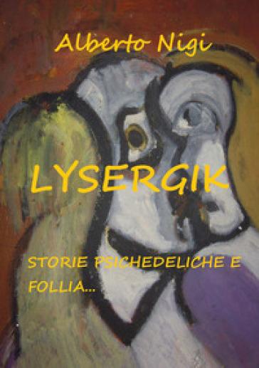 Lysergik - Alberto Nigi | Kritjur.org
