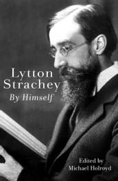 Lytton Strachey By Himself