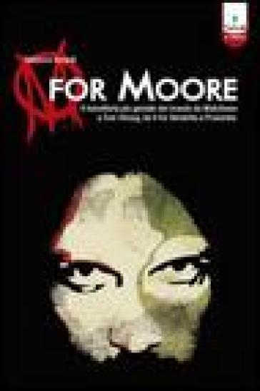 M for Moore. Il genio di Alan Moore da V for Vendetta e Watchmen a Promethea
