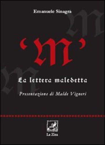 «M» la lettera maledetta - Emanuele Sinagra  