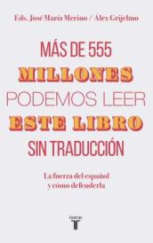 M s de 555 Millones Podemos Leer Este Libro Sin Traducci n / More Than 555,000,000 of Us Can Read This Book Without Translation