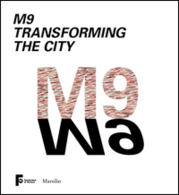 M9 Transforming the City. Ediz. italiana