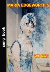 MARIA EDGEWORTH S WORKS