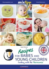 MIXtipp Recipes for Babies and Young Children (british english)