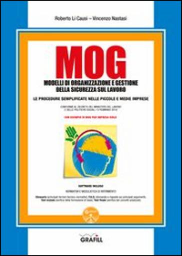 MOG. Modelli di organizzazione e gestione della sicurezza sul lavoro. Con Contenuto digitale per download e accesso on line - Roberto Li Causi |