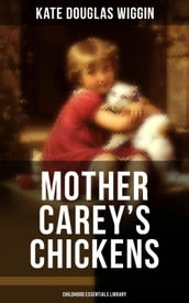 MOTHER CAREY S CHICKENS (Childhood Essentials Library)