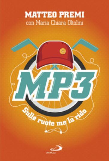 MP3. Sulle ruote me la rido - Matteo Premi pdf epub