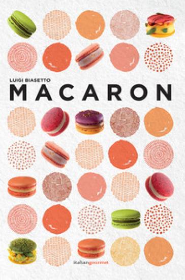 Macaron - Luigi Biasetto | Thecosgala.com