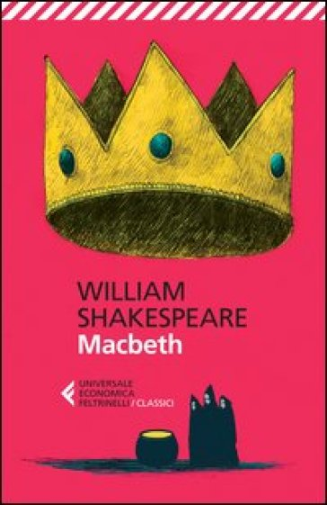 Macbeth. Testo inglese a fronte - William Shakespeare |