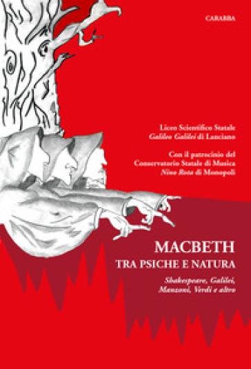 Macbeth tra psiche e natura. Intorno a Shakespeare, Galilei, Manzoni, Verdi e altro - F. Di Renzo |